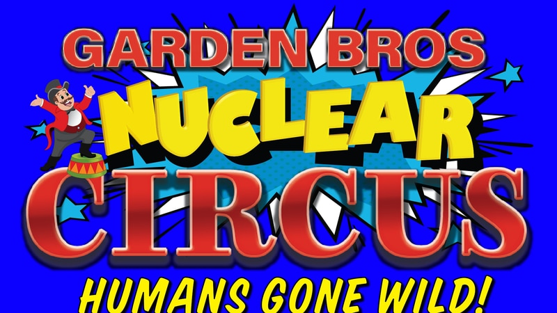 Garden Brothers Nuclear Circus will hold 10 shows from Thursday through Sunday at the Prien...